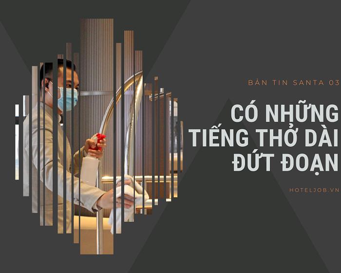 """BẢN TIN SANTA 03 – 07/2021 HỖ TRỢ LAO ĐỘNG MÙA DỊCH VÀ TIẾNG """"THỞ DÀI"""" CỦA DÂN NGÀNH"""